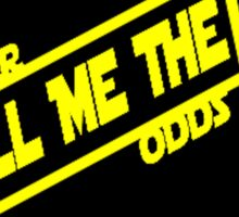 Han Solo:  Never Tell Me the Odds Sticker
