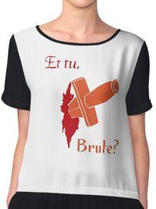 Shakespeare - Julius Caesar - et tu, Brute? Chiffon Top