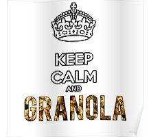Keep Calm and Granola Poster