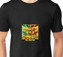 weed got me high Unisex T-Shirt