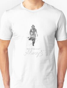 After all this time? Always! Unisex T-Shirt