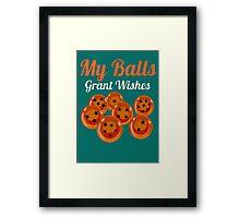 My balls Grant Wishes Framed Print