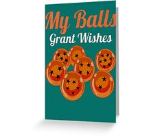 My balls Grant Wishes Greeting Card