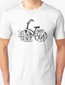 Love to Ride my Bike Unisex T-Shirt