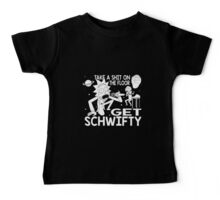 Rick and Morty Inspired Get Schwifty Baby Tee