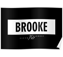 Brooke 7/27 - White Poster