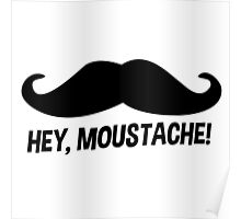 Hey Moustache Poster