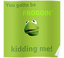 Froggin' Kidding Me Poster
