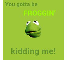 Froggin' Kidding Me Photographic Print
