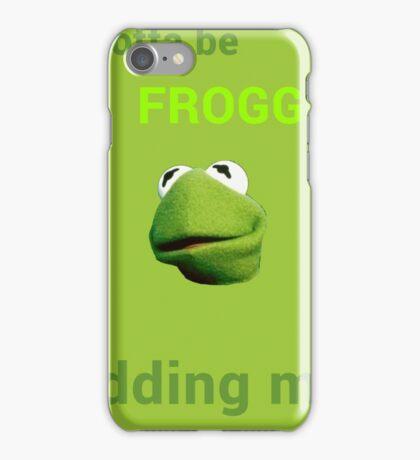 Froggin' Kidding Me iPhone Case/Skin
