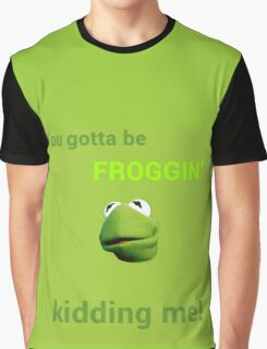 Froggin' Kidding Me Graphic T-Shirt