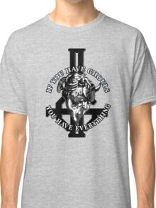 IF YOU HAVE GHOULS, YOU HAVE EVERYTHING - monochrome Classic T-Shirt