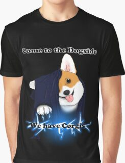 Come to the Dogside we have Corgis! Graphic T-Shirt