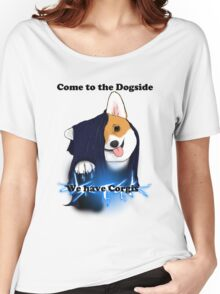 Come to the Dogside we have Corgis! Women's Relaxed Fit T-Shirt