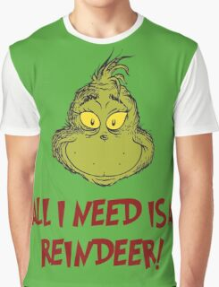 All i need is a reindeer - quote Graphic T-Shirt