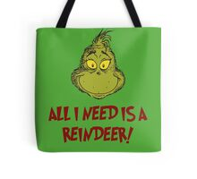 All i need is a reindeer - quote Tote Bag