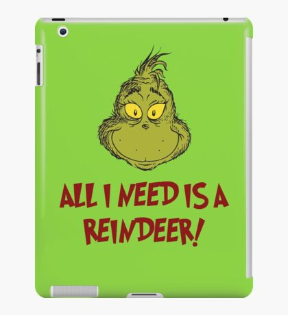 All i need is a reindeer - quote iPad Case/Skin