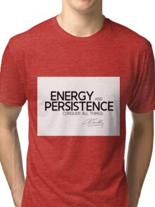 energy and persistence - benjamin franklin Tri-blend T-Shirt