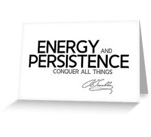 energy and persistence - benjamin franklin Greeting Card