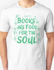 Books are food for the Soul Unisex T-Shirt