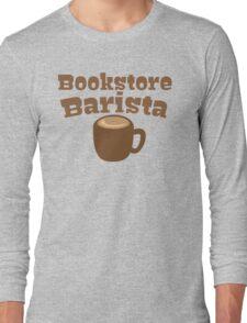 Bookstore Barista Long Sleeve T-Shirt