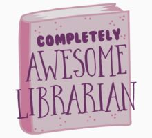 Completely AWESOME librarian Kids Tee