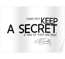 keep a secret - benjamin franklin Poster