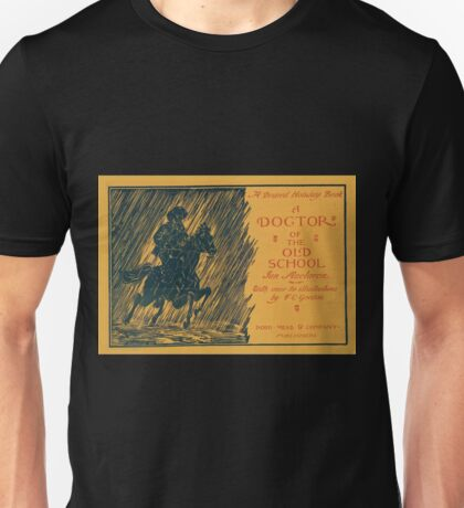 Artist Posters A desired holiday book A doctor of the old school by Ian Maclaren with over 60 illustrations by FC Gordon WC Greenough 1895 0567 Unisex T-Shirt