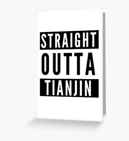Straight Outta Tianjin Greeting Card