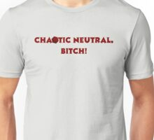 Chaotic Neutral, Bitch! D20 Unisex T-Shirt