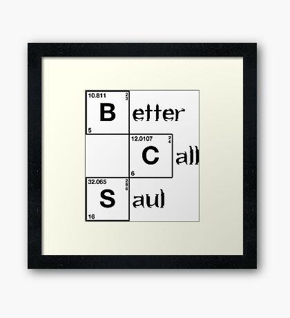 Better call Saul Framed Print