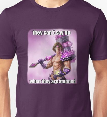 They can't say no to Taric <3 Unisex T-Shirt