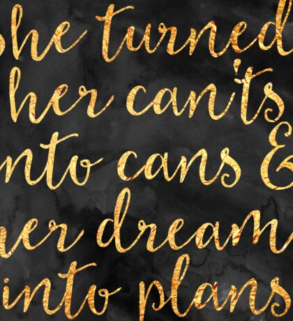 She turned her can'ts into cans Sticker