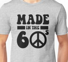 Made in the 60's Unisex T-Shirt