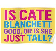 Is Cate Blanchett good, or just tall? Poster