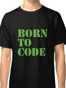Born to Code Classic T-Shirt