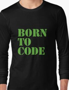 Born to Code Long Sleeve T-Shirt