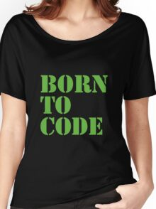 Born to Code Women's Relaxed Fit T-Shirt