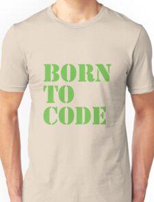 Born to Code Unisex T-Shirt