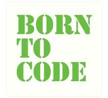Born to Code Art Print