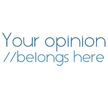 Your opinion Photographic Print