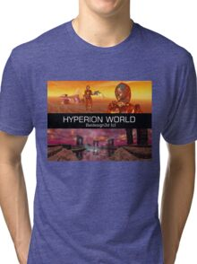 HYPERION WORLD SCIENCE FICTION Scifi Tri-blend T-Shirt