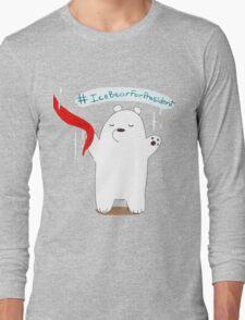 Ice Bear For President Long Sleeve T-Shirt