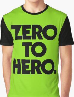 ZERO TO HERO. Graphic T-Shirt