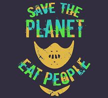 SAVE THE PLANET, EAT PEOPLE! Womens T-Shirt