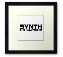 Synth Better (Black) Framed Print