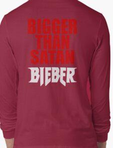 Bigger Than Satan _JUstin_BiebeR Long Sleeve T-Shirt