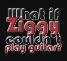 What if Ziggy couldn't play guitar? Kids Tee