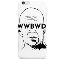 WWBWD? iPhone Case/Skin