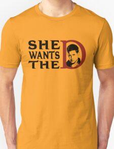 She wants the dean Unisex T-Shirt